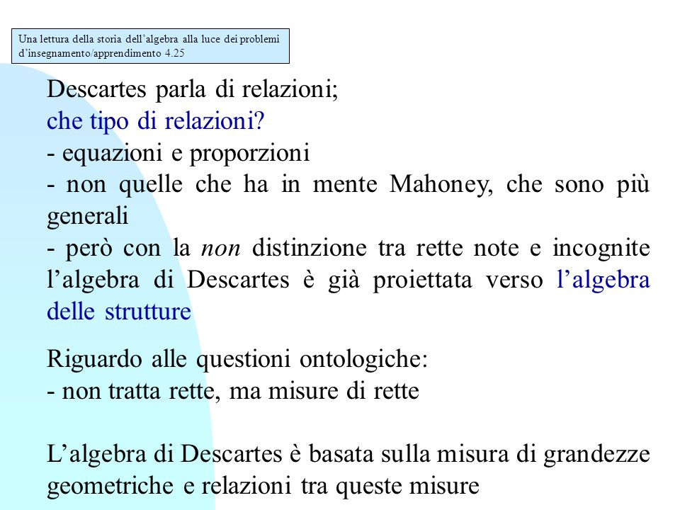 Descartes parla di relazioni; che tipo di relazioni.
