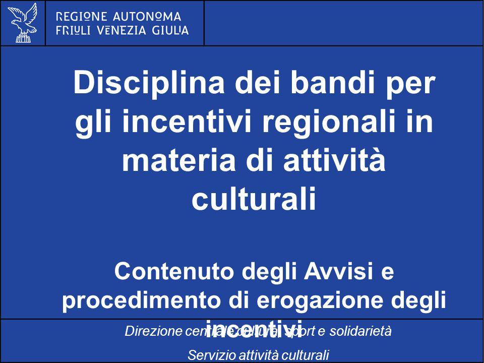 Al servizio di gente unica Disciplina dei bandi per gli incentivi regionali in materia di attività culturali Contenuto degli Avvisi e procedimento di