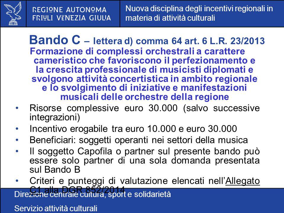 Nuova disciplina degli incentivi regionali in materia di attività culturali Direzione centrale cultura, sport e solidarietà Servizio attività cultural