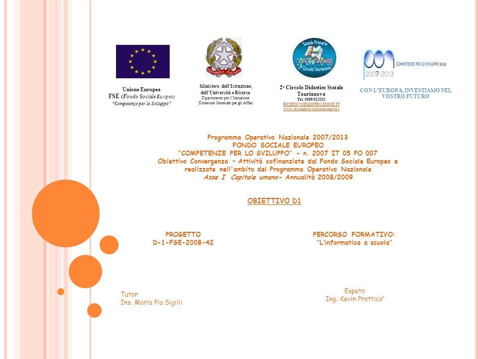Unione Europea FSE (Fondo Sociale Europeo) Competenze per lo Sviluppo Ministero dell Istruzione, dell Università e Ricerca Dipartimento per l'Istruzione Direzione Generale per gli Affari 2 o Circolo Didattico Statale Taurianova Tel.