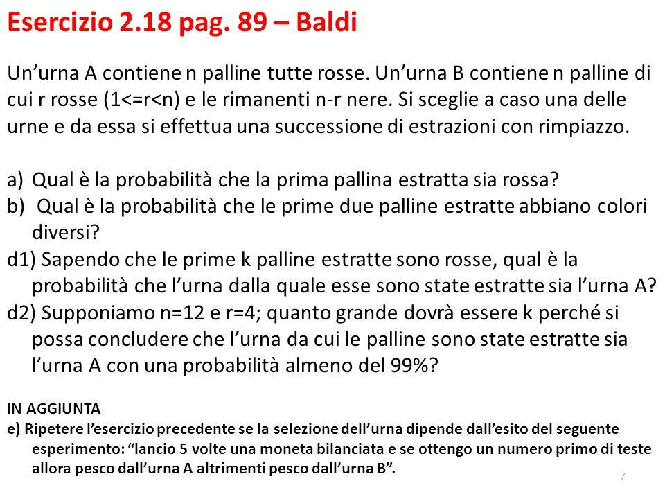 7 Esercizio 2.18 pag. 89 – Baldi Un'urna A contiene n palline tutte rosse.