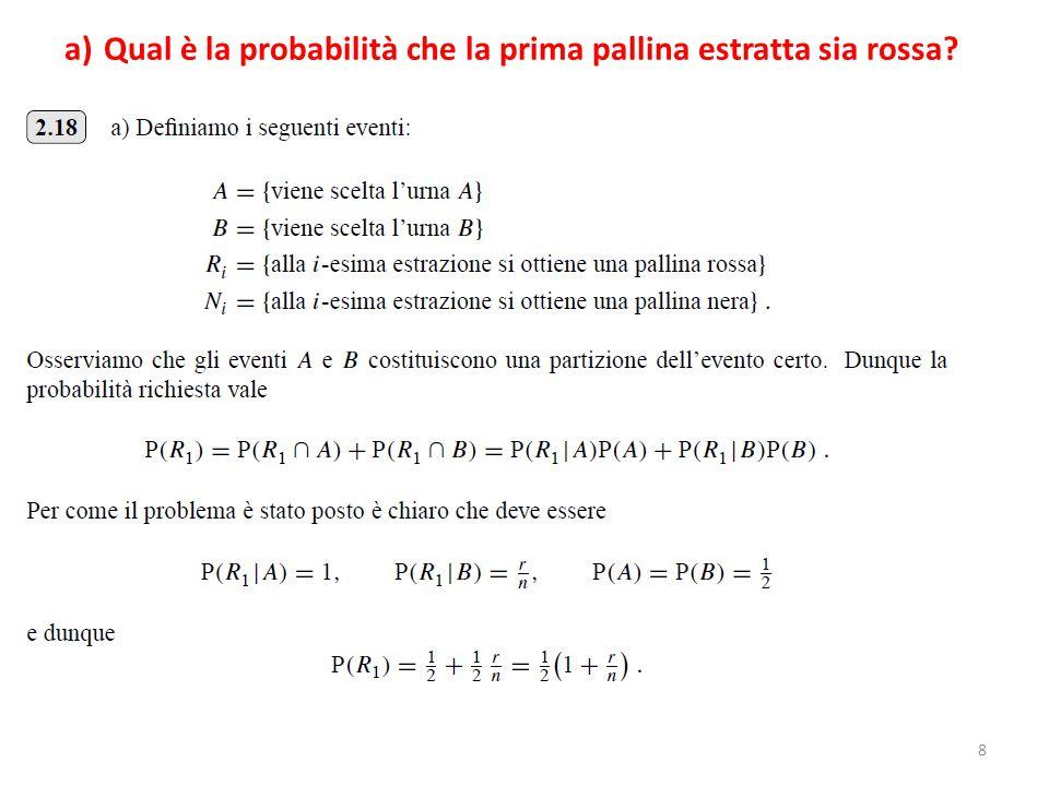 8 a)Qual è la probabilità che la prima pallina estratta sia rossa