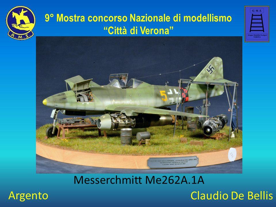 "Claudio De Bellis Messerchmitt Me262A.1A 9° Mostra concorso Nazionale di modellismo ""Città di Verona"" Argento"