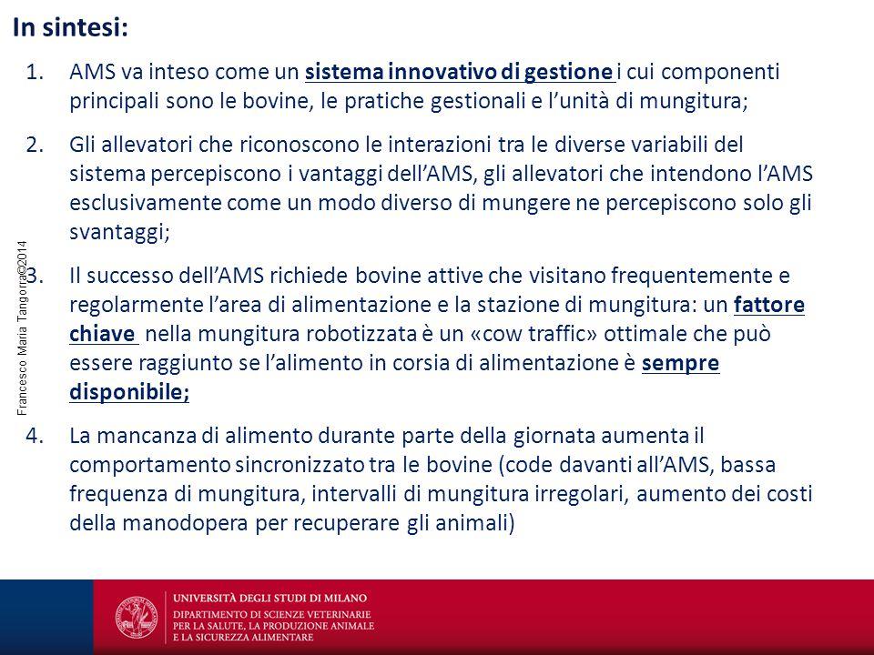 Francesco Maria Tangorra©2014 In sintesi: 1.AMS va inteso come un sistema innovativo di gestione i cui componenti principali sono le bovine, le pratic