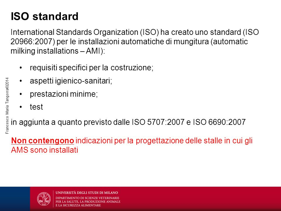 Francesco Maria Tangorra©2014 International Standards Organization (ISO) ha creato uno standard (ISO 20966:2007) per le installazioni automatiche di m