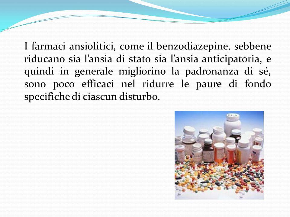 I farmaci ansiolitici, come il benzodiazepine, sebbene riducano sia l'ansia di stato sia l'ansia anticipatoria, e quindi in generale migliorino la pad