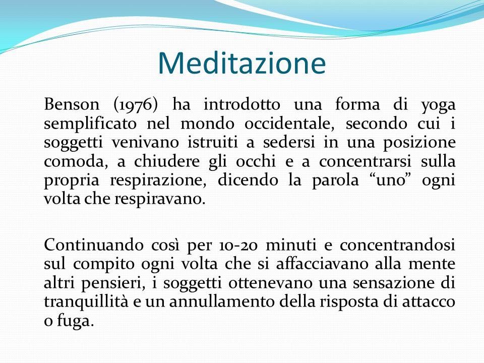 Meditazione Benson (1976) ha introdotto una forma di yoga semplificato nel mondo occidentale, secondo cui i soggetti venivano istruiti a sedersi in un