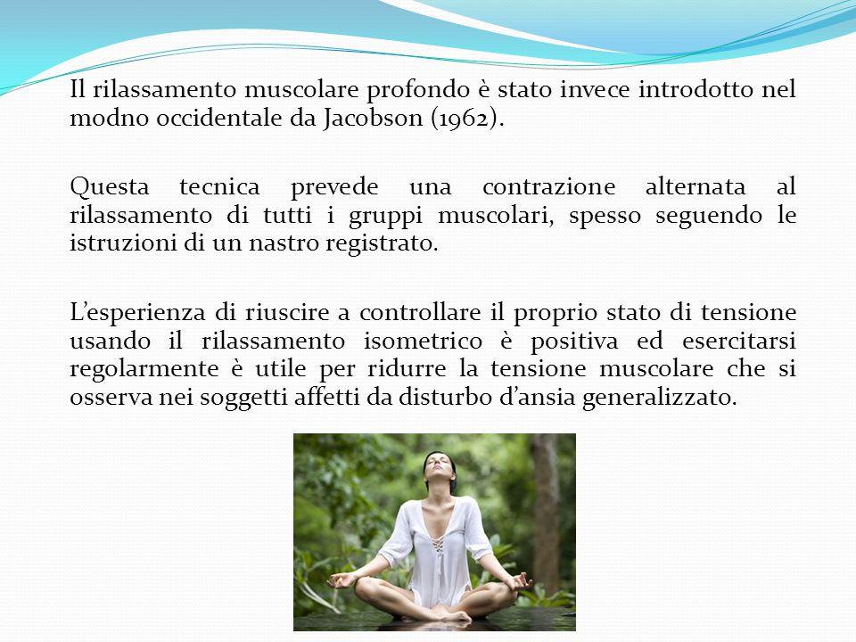 Il rilassamento muscolare profondo è stato invece introdotto nel modno occidentale da Jacobson (1962). Questa tecnica prevede una contrazione alternat