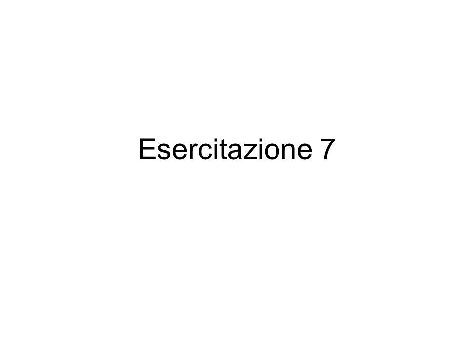Esercitazione 7