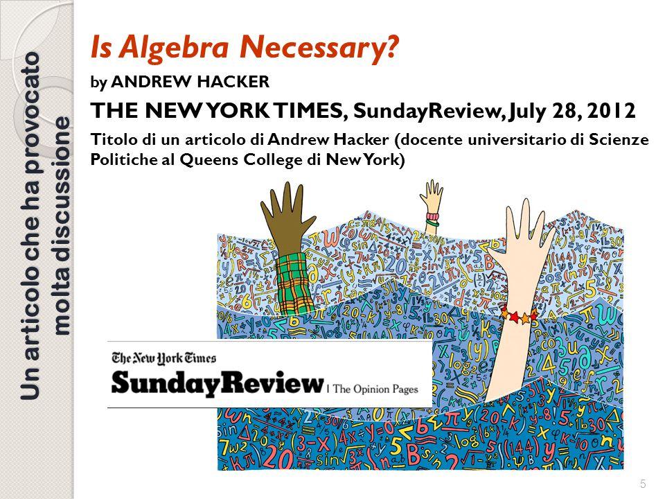 4 ALGEBRA Algebra sempre uguale? Tutti i ragazzi del mondo, dai 13 ai 16 anni passano circa tre anni a studiare l'algebra, come succede da tanto tempo