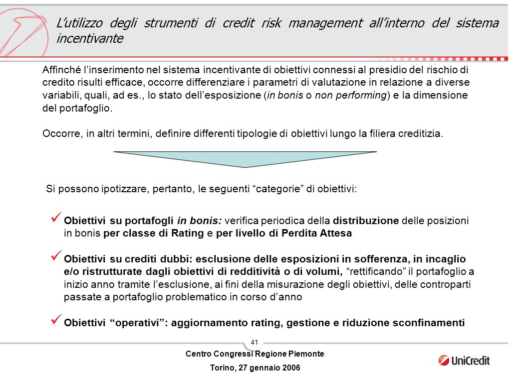 41 Centro Congressi Regione Piemonte Torino, 27 gennaio 2006 Obiettivi su portafogli in bonis: verifica periodica della distribuzione delle posizioni