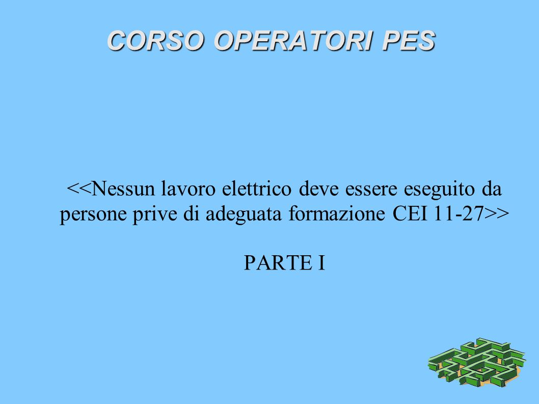 CORSO OPERATORI PES > PARTE I
