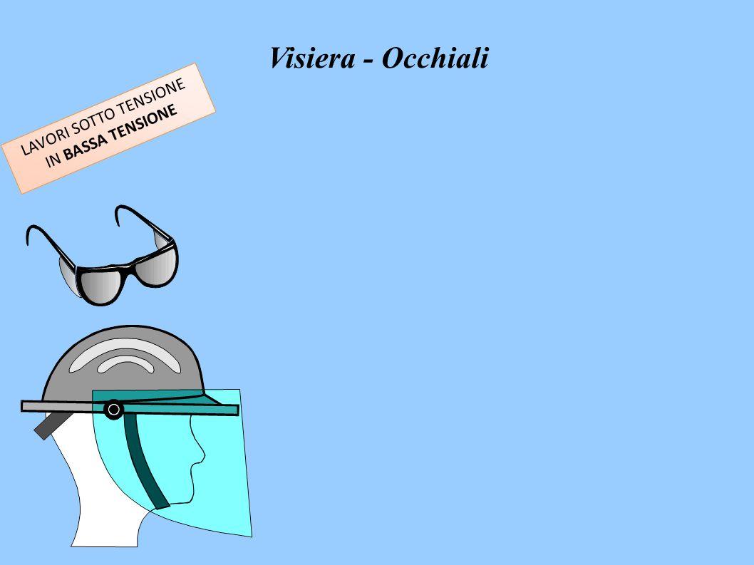 LAVORI SOTTO TENSIONE IN BASSA TENSIONE Visiera - Occhiali