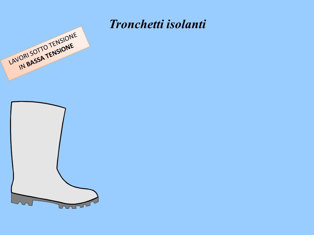 LAVORI SOTTO TENSIONE IN BASSA TENSIONE Tronchetti isolanti