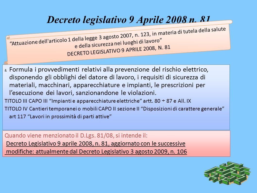 Decreto legislativo 9 Aprile 2008 n. 81 Attuazione dell articolo 1 della legge 3 agosto 2007, n.