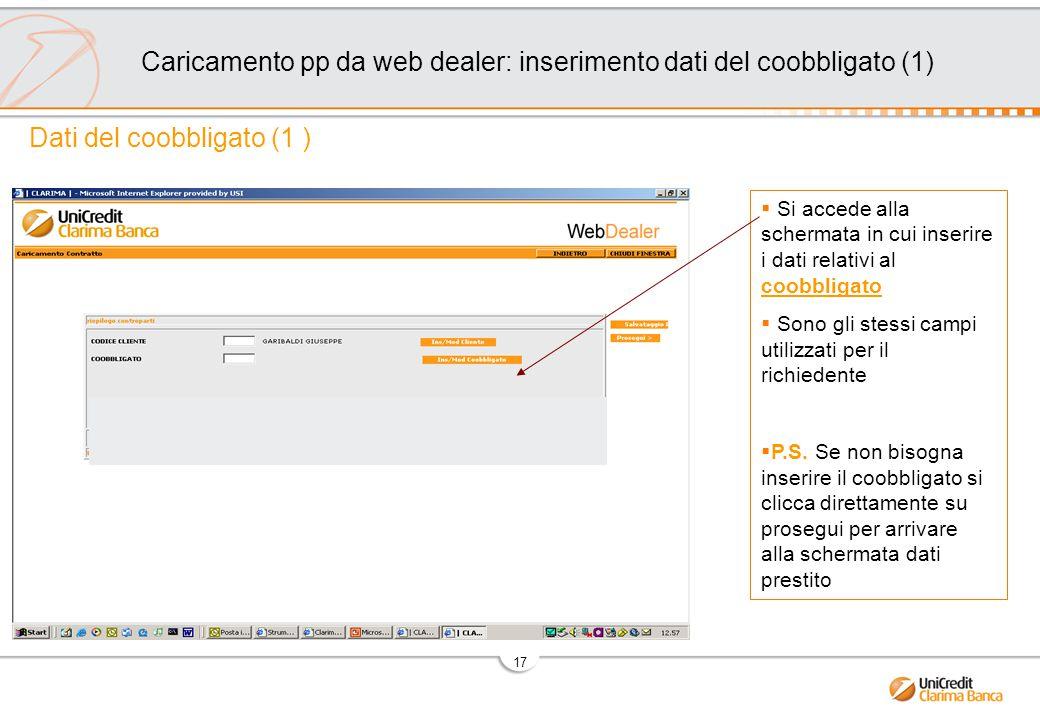 17  Si accede alla schermata in cui inserire i dati relativi al coobbligato  Sono gli stessi campi utilizzati per il richiedente  P.S.