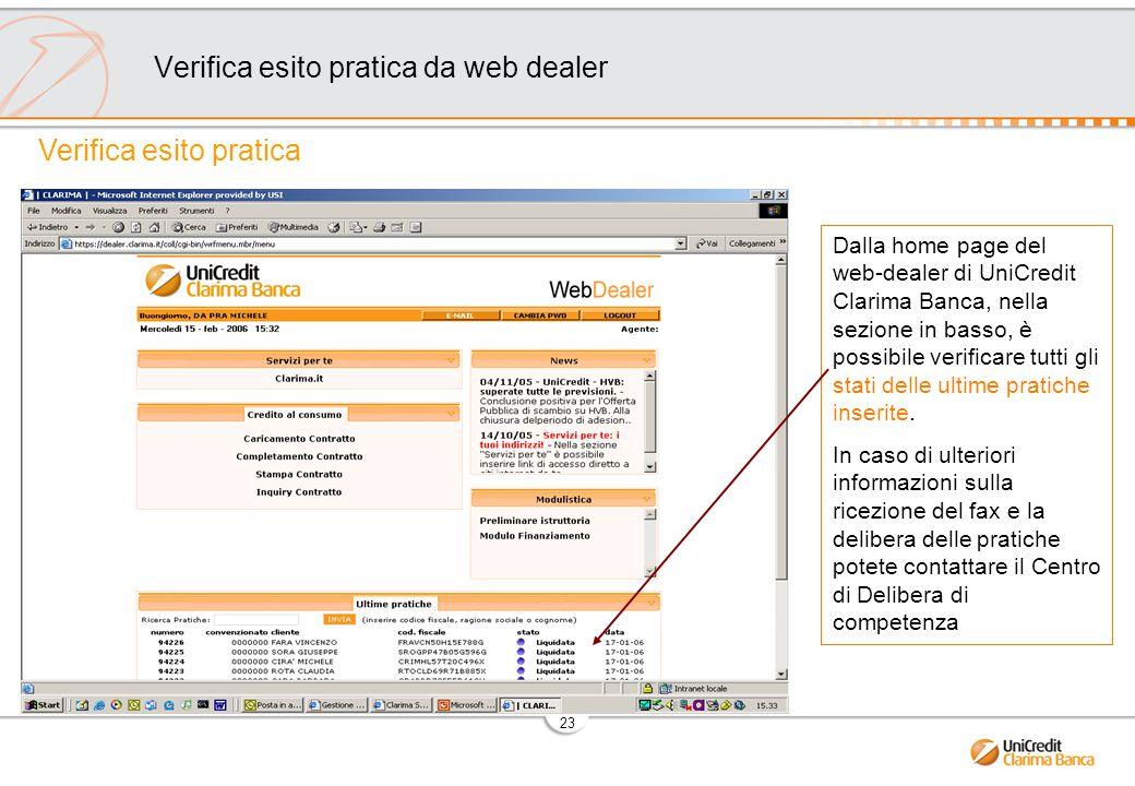 23 Dalla home page del web-dealer di UniCredit Clarima Banca, nella sezione in basso, è possibile verificare tutti gli stati delle ultime pratiche inserite.