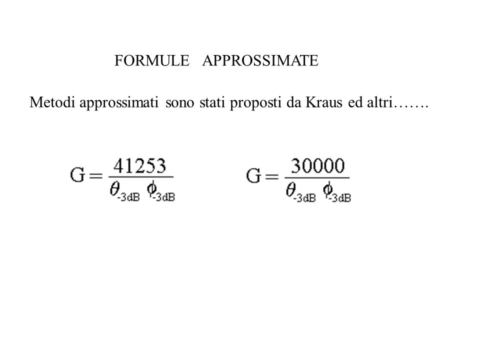 FORMULE APPROSSIMATE Metodi approssimati sono stati proposti da Kraus ed altri…….