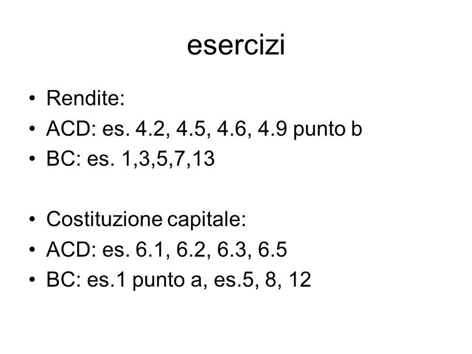 esercizi Rendite: ACD: es.4.2, 4.5, 4.6, 4.9 punto b BC: es.