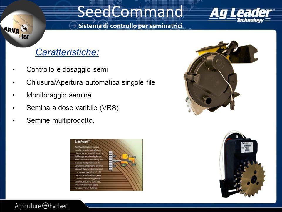 Controllo e dosaggio semi Chiusura/Apertura automatica singole file Monitoraggio semina Semina a dose varibile (VRS) Semine multiprodotto. Caratterist