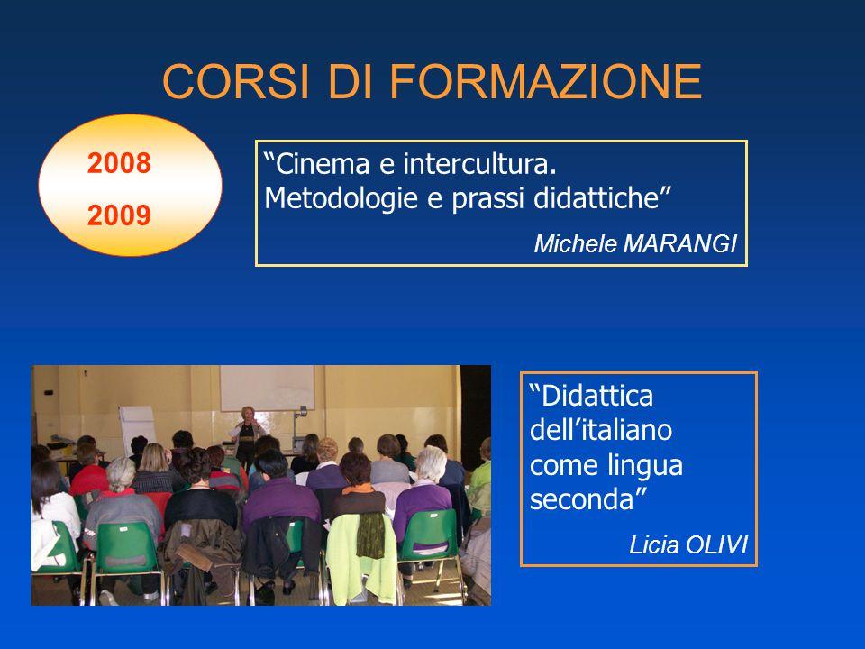 CORSI DI FORMAZIONE 2008 2009 Didattica dell'italiano come lingua seconda Licia OLIVI Cinema e intercultura.