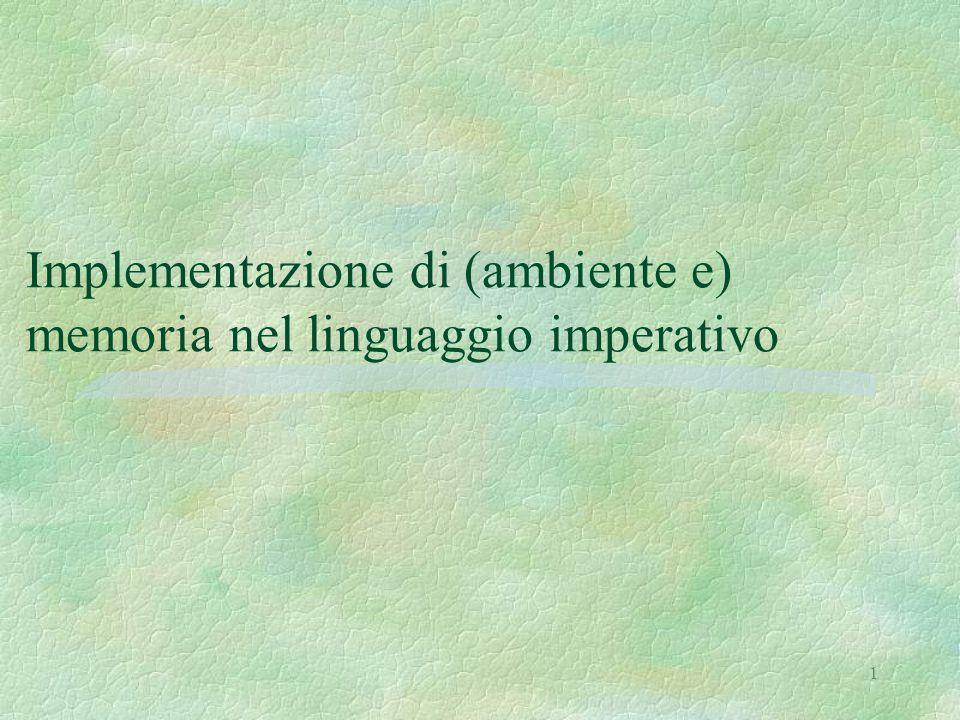 1 Implementazione di (ambiente e) memoria nel linguaggio imperativo