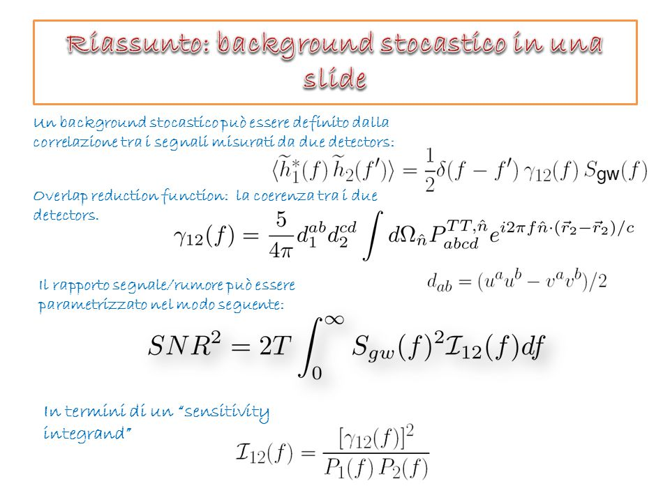 1 Virgo-like 2 Virgo-like Virgo+bar 2 Advanced LISA Modello: Oltre l'upper limit legato alla bariogenesi con i dati di S5 h 0 =0.72