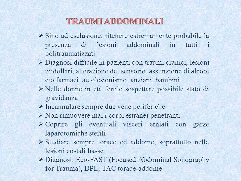  Sino ad esclusione, ritenere estremamente probabile la presenza di lesioni addominali in tutti i politraumatizzati  Diagnosi difficile in pazienti