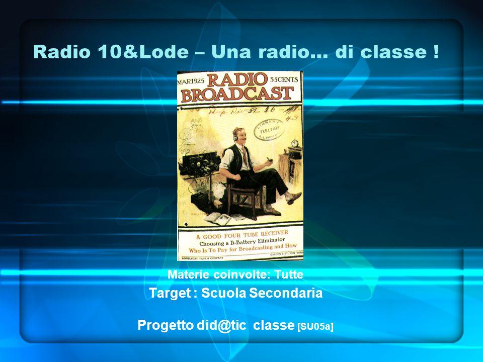 Radio 10&Lode – Una radio… di classe .