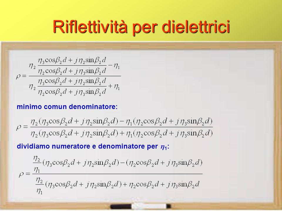 minimo comun denominatore: dividiamo numeratore e denominatore per  1 :