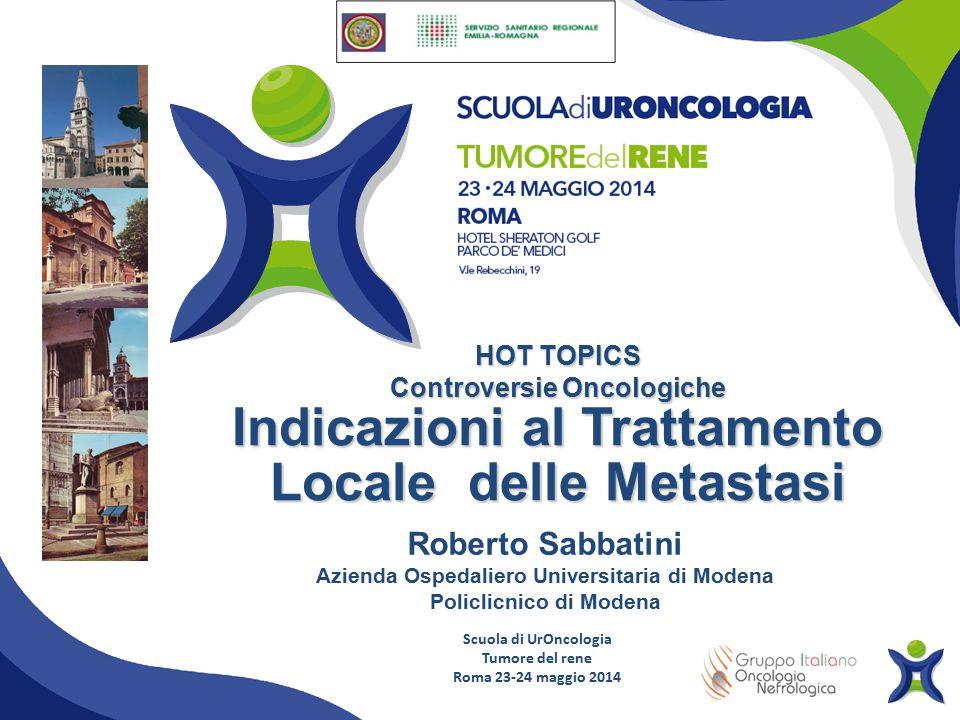 Roberto Sabbatini Azienda Ospedaliero Universitaria di Modena Policlicnico di Modena HOT TOPICS Controversie Oncologiche Indicazioni al Trattamento Lo