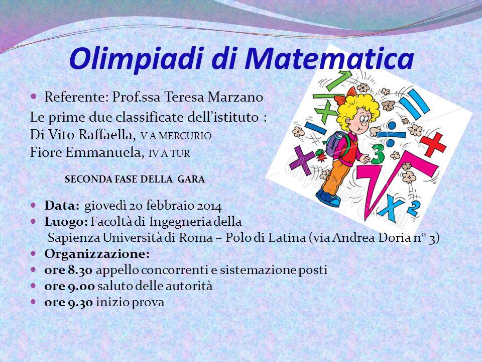 Olimpiadi di Matematica Referente: Prof.ssa Teresa Marzano Le prime due classificate dell'istituto : Di Vito Raffaella, V A MERCURIO Fiore Emmanuela,