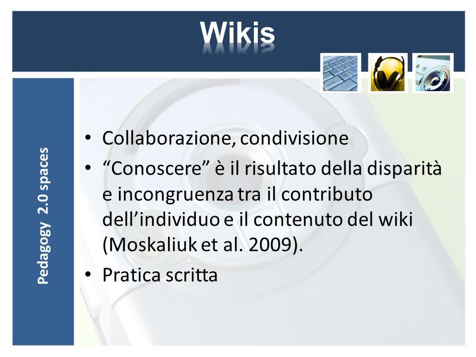 Collaborazione, condivisione Conoscere è il risultato della disparità e incongruenza tra il contributo dell'individuo e il contenuto del wiki (Moskaliuk et al.