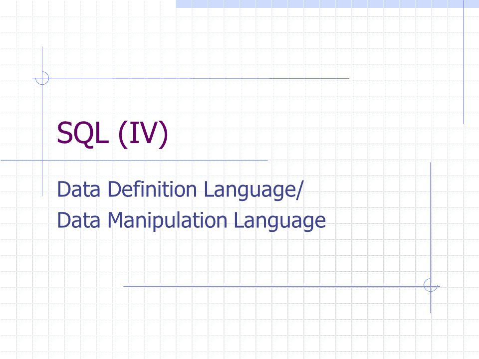 SQL (IV) Data Definition Language/ Data Manipulation Language