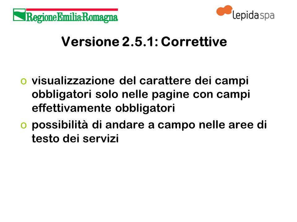Versione 2.5.1: Correttive o visualizzazione del carattere dei campi obbligatori solo nelle pagine con campi effettivamente obbligatori o possibilità di andare a campo nelle aree di testo dei servizi