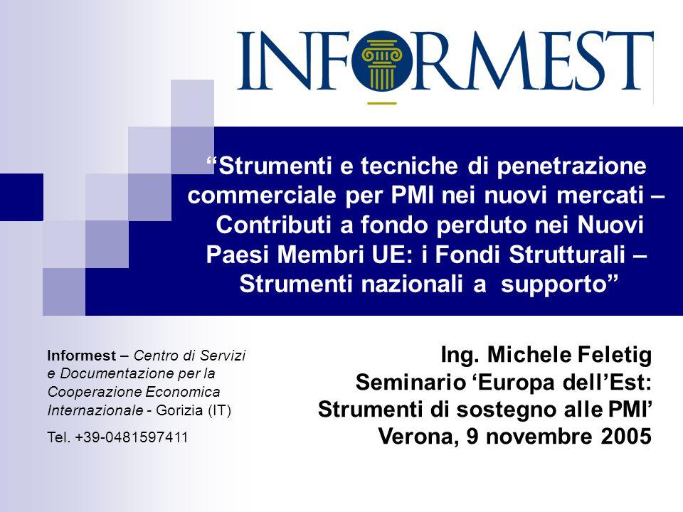 """""""Strumenti e tecniche di penetrazione commerciale per PMI nei nuovi mercati – Contributi a fondo perduto nei Nuovi Paesi Membri UE: i Fondi Struttural"""