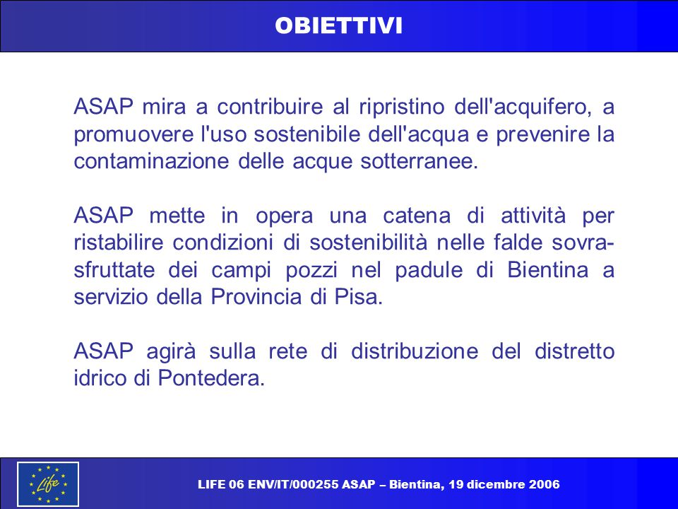 OBIETTIVI ACQUA NON FATTURATA ANNO 2005 AREA ASAP 49,8 % LIFE 06 ENV/IT/000255 ASAP – Bientina, 19 dicembre 2006