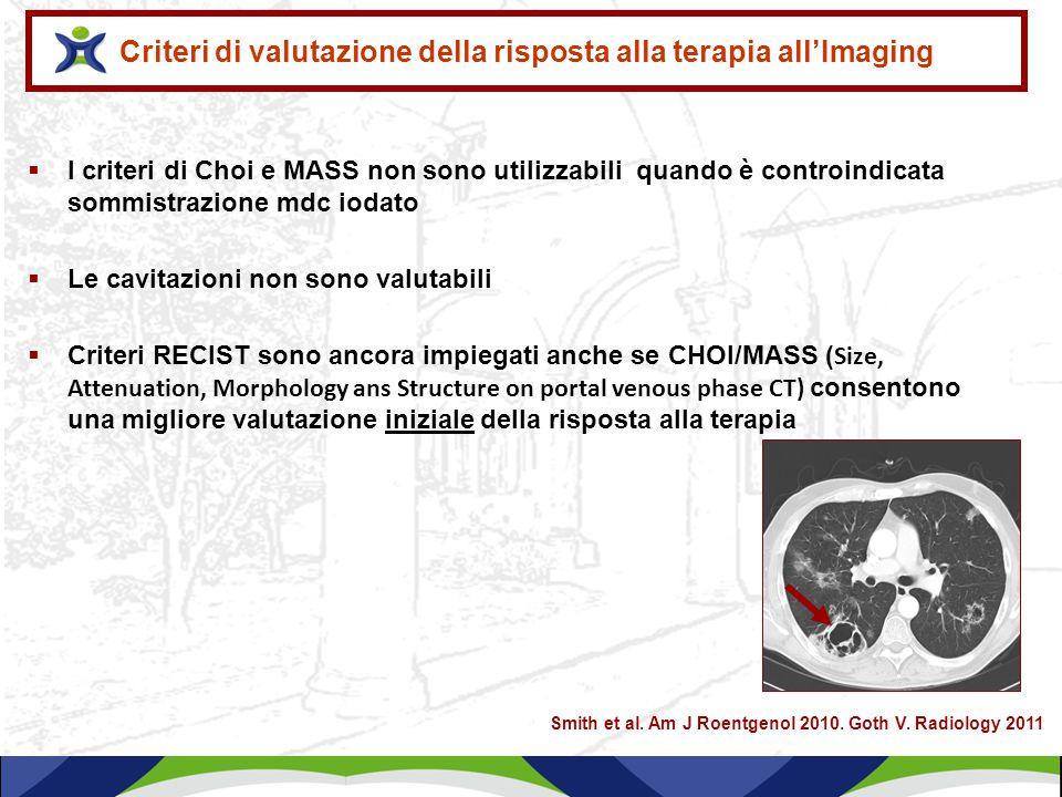  I criteri di Choi e MASS non sono utilizzabili quando è controindicata sommistrazione mdc iodato  Le cavitazioni non sono valutabili  Criteri RECI
