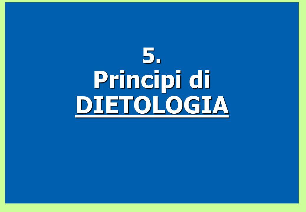 5. Principi di DIETOLOGIA