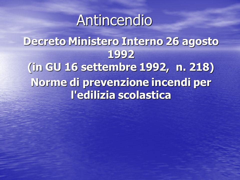 Antincendio Decreto Ministero Interno 26 agosto 1992 (in GU 16 settembre 1992, n.