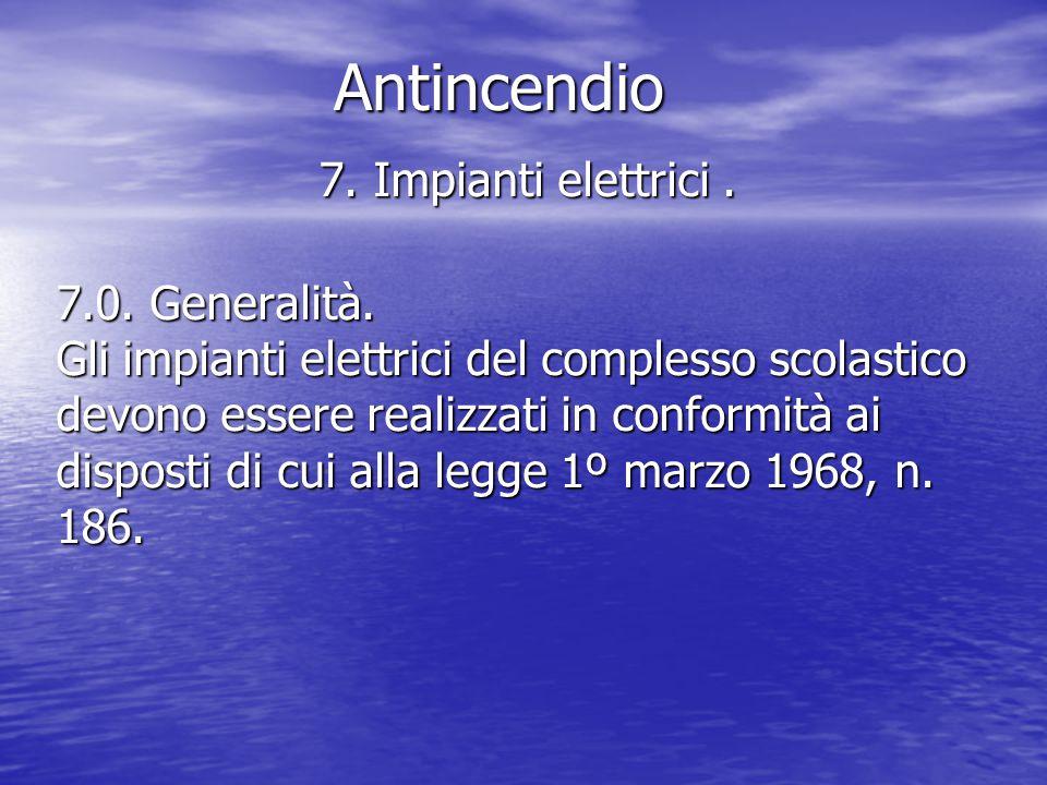 Antincendio 7.Impianti elettrici. 7.0. Generalità.