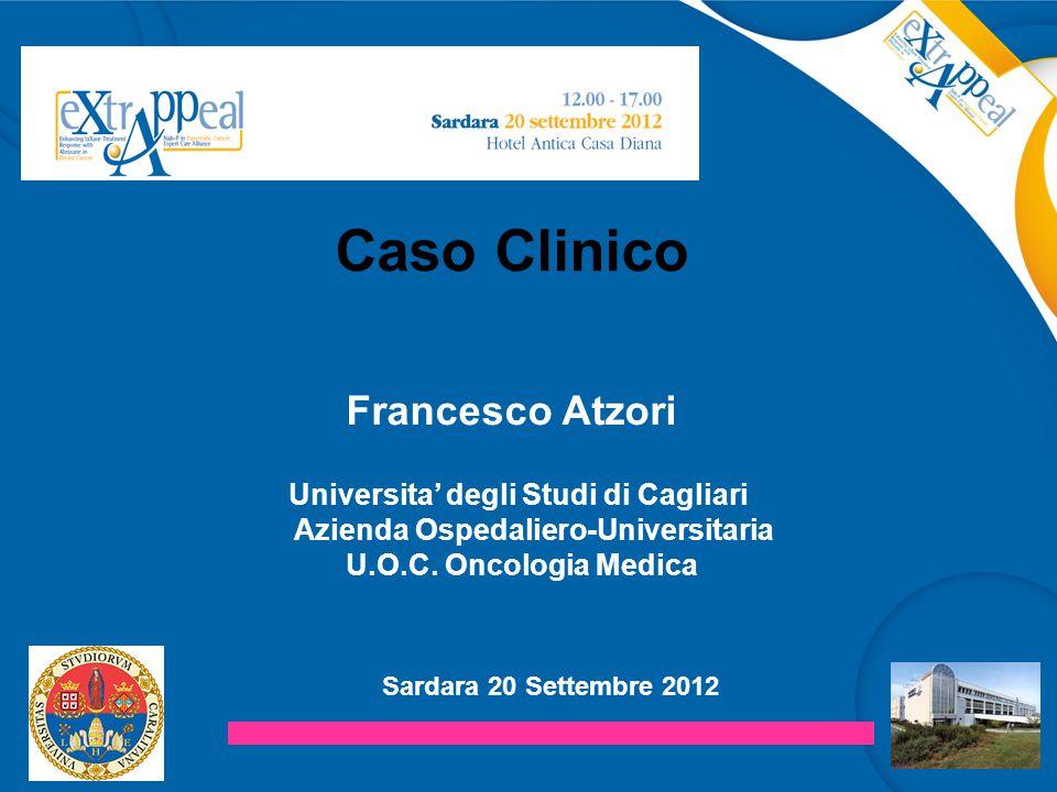 Sardara 20 Settembre 2012 Francesco Atzori Universita' degli Studi di Cagliari Azienda Ospedaliero-Universitaria U.O.C.