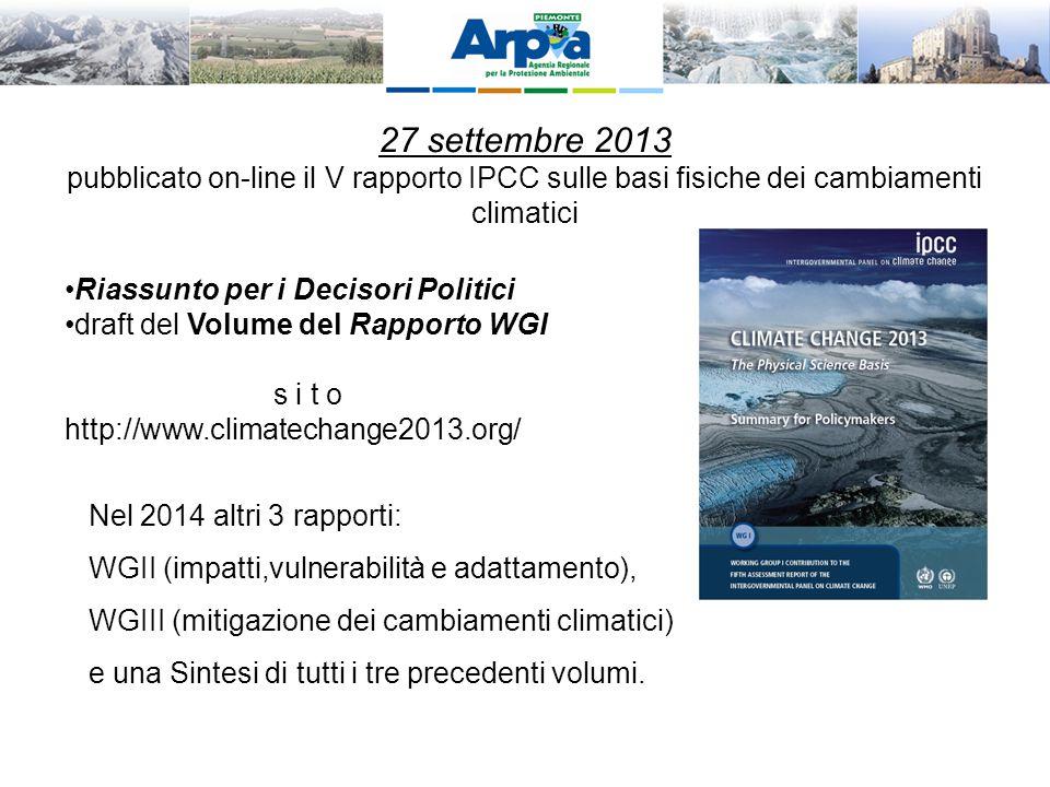 Riassunto per i Decisori Politici draft del Volume del Rapporto WGI s i t o http://www.climatechange2013.org/ Nel 2014 altri 3 rapporti: WGII (impatti