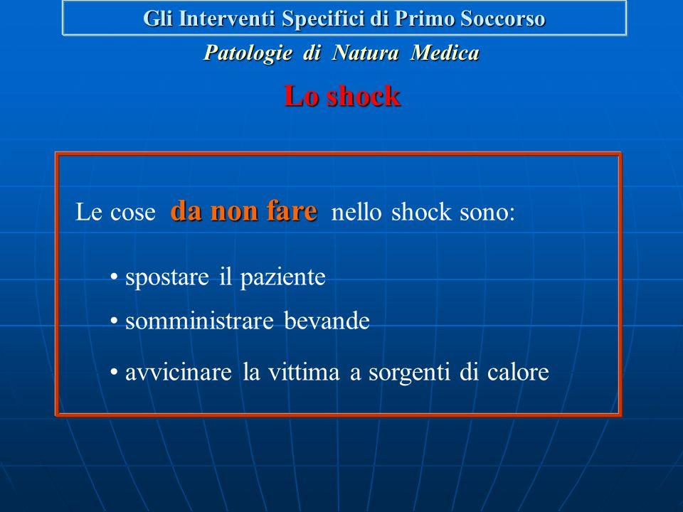 shockcervello L'organo più sensibile allo shock è il cervello che può subire danni irreversibili I sintomi e i segni sono: volto, labbra ed unghie pal