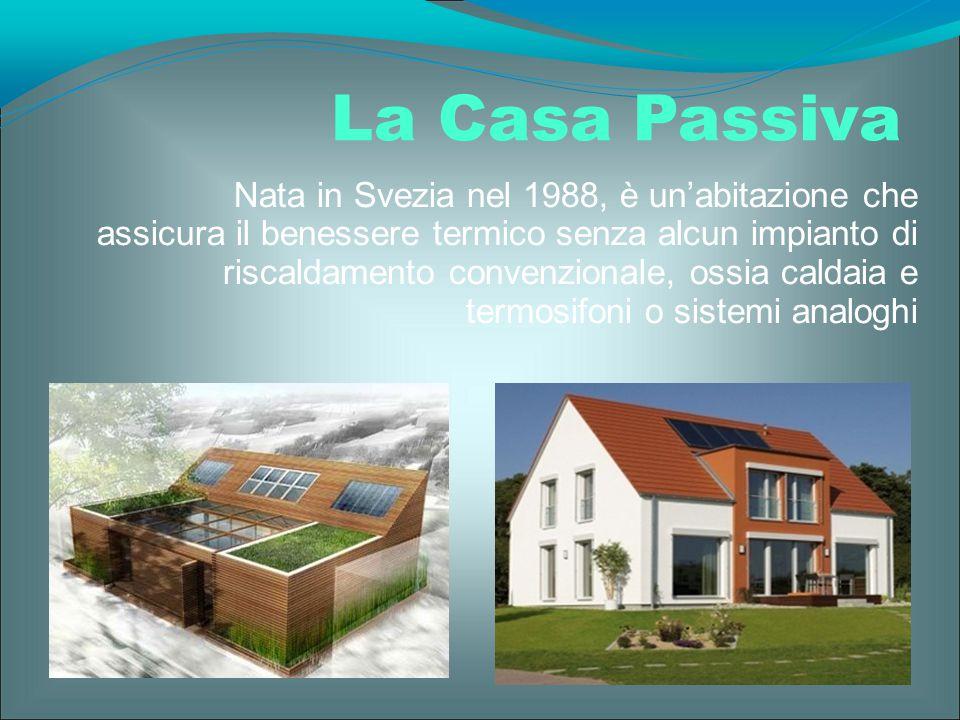 Nata in Svezia nel 1988, è un'abitazione che assicura il benessere termico senza alcun impianto di riscaldamento convenzionale, ossia caldaia e termos