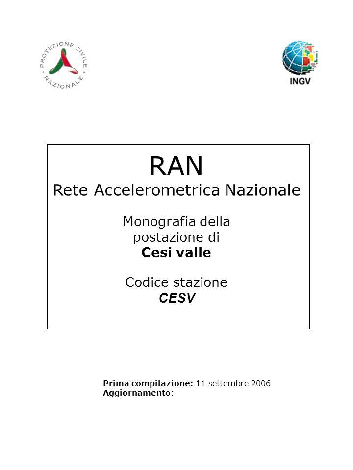 RAN Rete Accelerometrica Nazionale Monografia della postazione di Cesi valle Codice stazione CESV Prima compilazione: 11 settembre 2006 Aggiornamento: