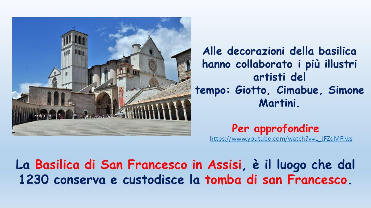 La Basilica di San Francesco in Assisi, è il luogo che dal 1230 conserva e custodisce la tomba di san Francesco. Alle decorazioni della basilica hanno
