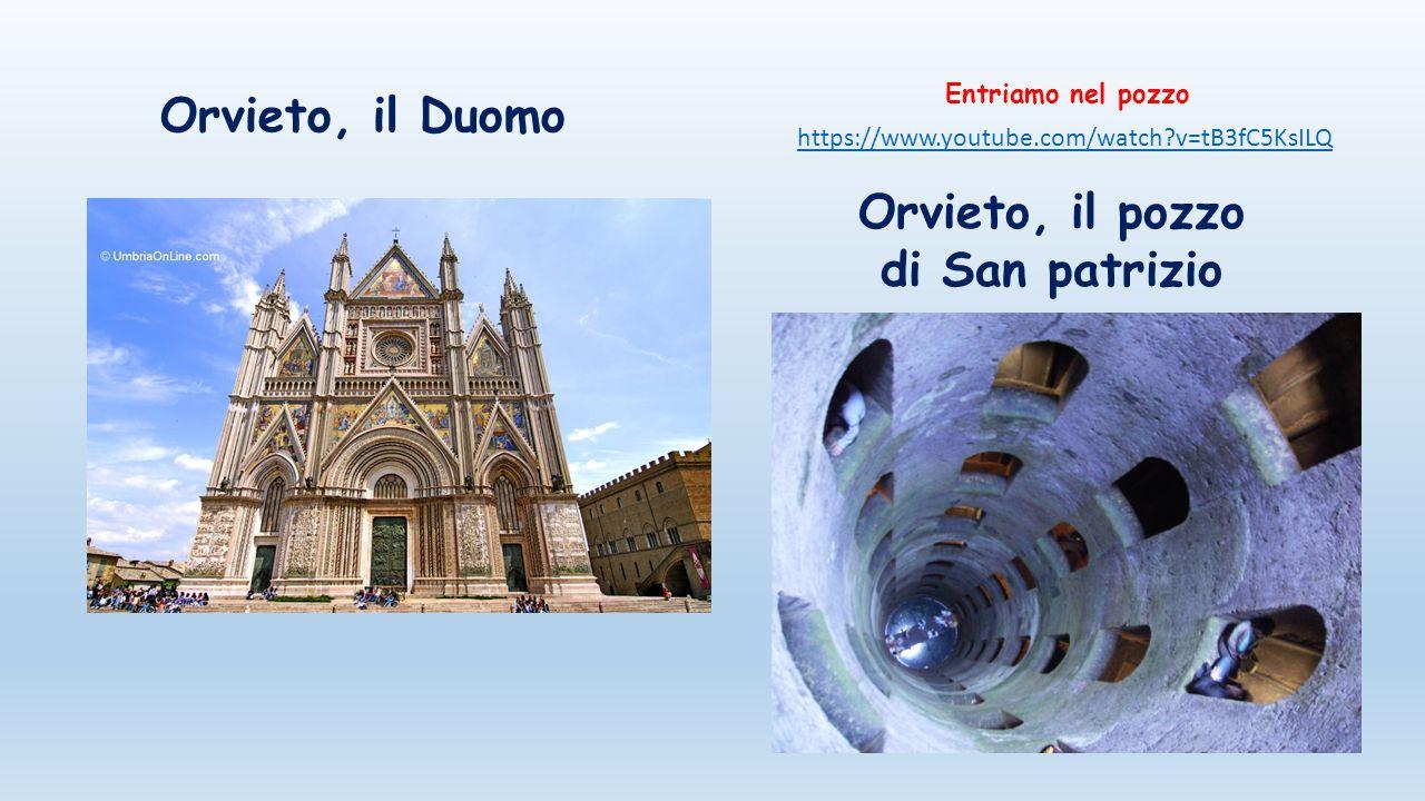 https://www.youtube.com/watch?v=tB3fC5KsILQ Orvieto, il Duomo Orvieto, il pozzo di San patrizio Entriamo nel pozzo