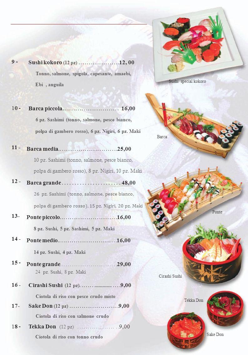 Sushi misto (pesce crudo su bocconcini di riso marinato) 9 -9 - Sushi kokoro (12 pz)....................