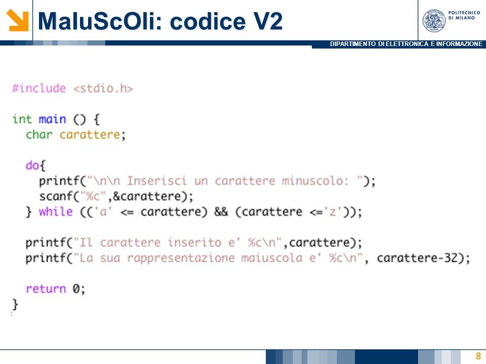 DIPARTIMENTO DI ELETTRONICA E INFORMAZIONE MaIuScOli: codice V2 9 ATTENZIONE!!.